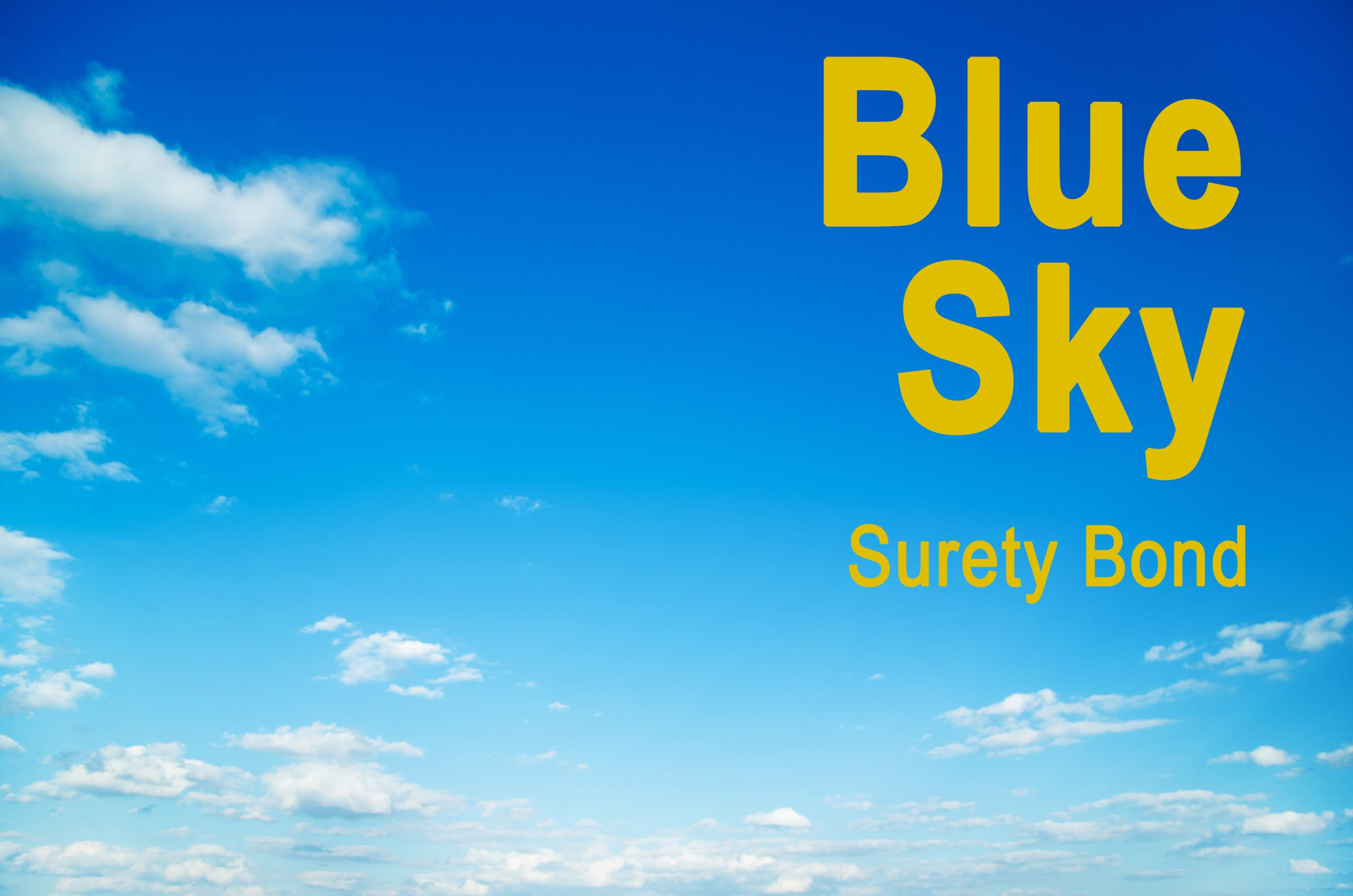 A blue sky with words blue sky surety bond
